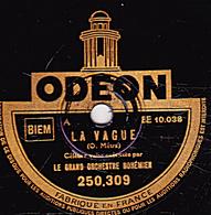 78 T. 25 Cm  état TB -  LE GRAND ORCHESTRE BOHEMIEN - LA VAGUE - RÊVES SUR L'OCEAN - 78 T - Disques Pour Gramophone