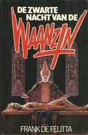 DE ZWARTE NACHT VAN DE WAANZIN - FRANK DE FELITTA - Uitg. DE SFINKX 1986 - Horreur Et Thrillers