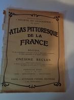 Atlas Pittoresque De La France Par Onésime Reclus Concernant Seine, Seine Inférieure, Seine Et Marne Réf 29 - Enciclopedias
