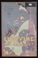 MB Endrèbe Dessins Ferraz Ludivine Aux Caprices Éd Litt & Art Impr Maillet St-Ouen 1945 Port Fr 1,56€ - Non Classés