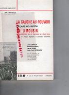 87-23-19- LA GAUCHE AU POUVOIR DEPUIS UN SIECLE EN LIMOUSIN- MAURICE ROBERT-JEAN LENOBLE-SERGE DUNIS-DUNILLOU- LIMOGES - Histoire