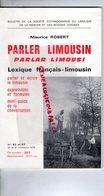 87-23-19- PARLER LIMOUSIN- PARLAR LIMOUSI-LEXIQUE FRANCAIS-LIMOUSIN-BULLETIN SOCIETE ETHNOGRAPHIQUE MAURICE ROBERT-1976 - Histoire