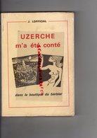19- UZERCHE M' A ETE CONTE DANS LA BOUTIQUE DU BARBIER-J. LOFFICIAL - IMPRIMERIE CHASTRUSSE A BRIVE 1977 - Histoire