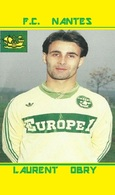CARTE DE JOUEUR DE . LAURENT   OBRY   FC.NANTES    #  JN.FC. 313 - Soccer