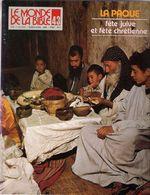 Revue LE MONDE DE LA BIBLE 1986 N° 43 LA PAQUE Fête Juive Et Chrétienne ...sommaire Détaillé Sur Le 2ème Scan - Histoire