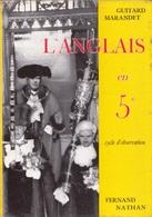LIVRE L'ANGLAIS EN 5è CYCLE D'OBSERVATION AUTEURS GUITARD MARANDET ÉDITEUR FERNAND NATHAN 1957 - SITE Serbon63 - English Language/ Grammar