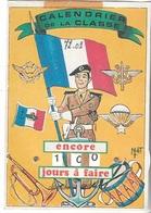 Humour - Militaire - Calendrier De La Classe - Encore 100 Jours à Faire . Cpm - écrite - - Humour