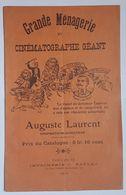 CATALOGUE - CIRQUE - DOMPTEUR - GRANDE MENAGERIE ET CINEMATORAPHE GEANT - AUGUSTE LAURENT - 1912 - Programme