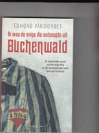 Buchenwald Ik Was De Enige Die Ontsnapte Uit:  Edmond Vandievoet - War 1939-45