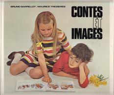 CONTES ET IMAGES 1er LIVRE DE LECTURE COURANTE BARRILLOT TREZIERES COL L'ECOLE ET LA FAM ÉDITIONS ROBERT - SITE Serbon63 - Education/ Teaching