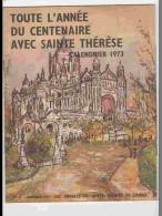 CAL641  .CALENDRIER  .ANNEE  1973.. LISIEUX  Centenaire  Ouvert 44 X 28 .  Voir Photos  Feuillets.. .PAS DE CALAIS - Calendars