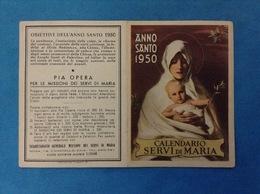 SANTINO CALENDARIETTO HOLY CARD - CALENDARIO SERVI DI MARIA ANNO SANTO 1950 - Calendriers
