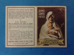 SANTINO CALENDARIETTO HOLY CARD - CALENDARIO SERVI DI MARIA ANNO SANTO 1950 - Calendars