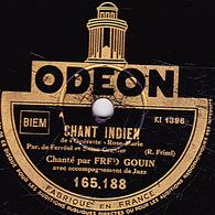 78 Tours - ODEON 165.188. - état TB - FRED GOIN -  CHANT INDIEN - J'AI VOULU REVOIR - 78 T - Disques Pour Gramophone