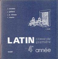 LATIN CLASSE DE 1ère 4è ANNÉE COUSTEIX GAILLARD LALIMAN MARTIN LES ÉDITIONS SCODEL 1975 - SITE Serbon63 - 12-18 Jahre