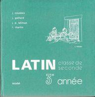 LATIN CLASSE DE 2de 3è ANNÉE COUSTEIX GAILLARD LALIMAN MARTIN LES ÉDITIONS SCODEL 1977 - SITE Serbon63 - 12-18 Jahre