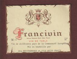 Étiquette De VIN - FRANCIVIN . Skalli à SETE & ROUEN - Mis En Bouteille Par Ets. Petitdemange & Fils à FRAIZE. 88 - Etiquettes