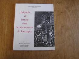 BRIGANDS ET LARRONS DANS LE DEPARTEMENT DE JEMAPPES Régionalisme Hainaut Brigandage Bandit Guillotine Prison Moneuse - Belgium