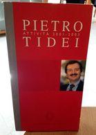 PIETRO TIDEI ATTIVITA' 2001-2003 CAMERA DEI DEPUTATI STAMPA 2003 PAGINE 191 DIMENSIONI CM 22x12 COPERTINA MORBIDA CONDIZ - Society, Politics & Economy