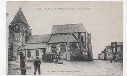 (RECTO / VERSO) BRAY SUR SOMME EN 1917 - N° 152 - L' EGLISE AVEC PERSONNAGES - ROULEAU COMPRESSEUR - CPA VOYAGEE - Bray Sur Somme