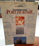 CIVITAVECCHIA PORT OF ROME PORTO DI ROMA PAGINE 12 DIMENSIONI CM 30x23 COPERTINA MORBIDA CONDIZIONI COME DA FOTO PICCOLO - Storia, Biografie, Filosofia