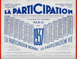CALENDRIER BUVARD Grand Format 1937 - Assurances LA PARTICIPATION Rue De Londres 75009 PARIS - Calendars
