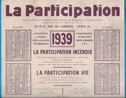 CALENDRIER BUVARD Grand Format 1939 - Assurances LA PARTICIPATION Rue De Londres 75009 PARIS - Calendars