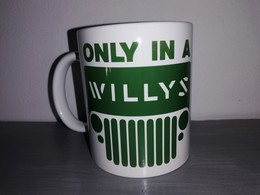 TASSE Ceramique MUG COFFEE WW2 4x4 JEEP WILLYS MILITARIA   ONLY IN A WILLYS - Vehicles