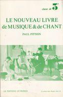 LE NOUVEAU LIVRE DE MUSIQUE ET DE CHANT CLASSE DE 3è PAR PAUL PITTION LES ÉDITIONS OUVRIÈRES 1969 - SITE Serbon63 - Livres, BD, Revues