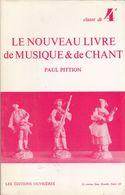 LE NOUVEAU LIVRE DE MUSIQUE ET DE CHANT CLASSE DE 4è PAR PAUL PITTION LES ÉDITIONS OUVRIÈRES 1969 - SITE Serbon63 - Livres, BD, Revues