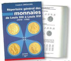 Droulers Répertoire Général Des Monnaies De Louis XIII à Louis XVI 2° édition 1998 - Books & Software