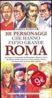LIBRO - 101 PERSONAGGI CHE HANNO FATTO GRANDE ROMA -S.RAMACCI -NEWTON 2011 - Libri, Riviste, Fumetti