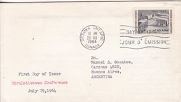 CHRALOTTETOWN CONFERENCE. FDC CANADA CIRCULEE OTTAWA TO BUENOS AIRES CIRCA 1964.- BLEUP - First Day Covers
