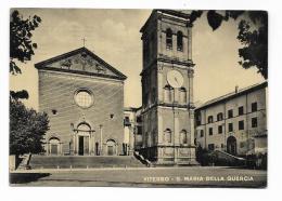 VITERBO - S.MARIA DELLA QUERCIA  - - VIAGGIATA FG - Viterbo