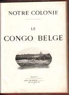Congo Belge, Belgisch Congo: Notre Colonie, Le Congo Belge, Ancien Livre, Ed.Castaigne, 1910, Collectors!!!!!!! - 1901-1940