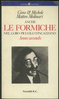 LIBRO -ANCHE LE FORMICHE NEL LORO PICCOLO S'INCAZZANO -GINO E MICHELE -MATTEO MOLINARI - Unclassified