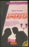 LIBRO -LA CONVERSAZIONE AMOROSA -ALICE FERNEY - Unclassified