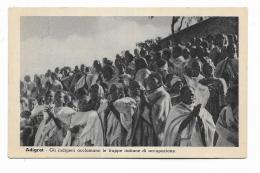 ADIGRAT - GLI INDIGENI ACCLAMANO LE TRUPPE ITALIANE DI OCCUPAZIONE  - NV FP - Ethiopia