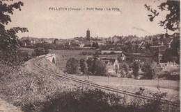CPA 23 FELLETIN PONT ROBY LA VILLE LIGNE DE CHEMIN DE FER - Felletin