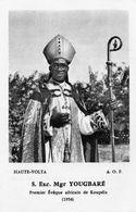 HAUTE VOLTA - Mgr YOUGBARE 1er Evêque Africain De Koupélia - Image Religieuse - Burkina Faso