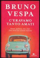 LIBRO -CERAVAMO TANTO AMATI -BRUNO VESPA - Libri, Riviste, Fumetti