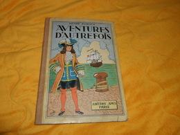 LIVRE ANCIEN AVENTURES D'AUTREFOIS HENRI KUBNICK. / EDITIONS SPES PARIS. / ILLUSTRATIONS PAR ERIK. - Libri, Riviste, Fumetti