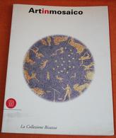 ARTINMOSAICO -LA COLLEZIONE BISAZZA 1996 - Arts, Antiquity