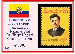 ECUADOR  1976 - CORREO AEREO - Centenario Del Nacimiento Del Dr. Hideyo Noguchi - Ecuador