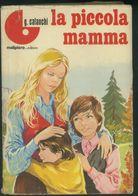 LA PICCOLA MAMMA -G. CALANCHI -MALIPIERO 1969 ILLUSTRATO A. D'AGOSTINI - Bambini E Ragazzi