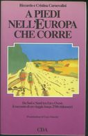 A PIEDI NELL'EUROPA CHE CORRE -RICCARDO E CRISTINA CARNOVALINI -CDA 1991 RARO - Books, Magazines, Comics