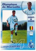 CPM - Olympique De Marseille OM  - Jurgen CAVENS - 2001*2002 - Football