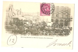SOUTH AFRICA - PORT ELIZABETH - MORNING MARKET ON MARKET SQUARE - STAMP - MAILED TO ITALY 1902 ( 2777) - South Africa
