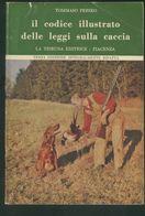 IL CODICE ILLUSTRATO DELLE LEGGI SULLA CACCIA -TOMMASO PERSEO-TERZA EDIZIONE 1968 - Hunting & Fishing