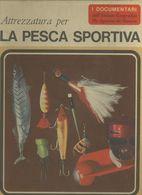 ATTREZZATURA PER LA PESCA SPORTIVA - Hunting & Fishing